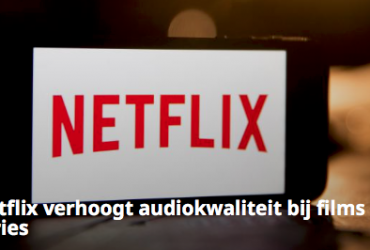 Netflix verhoogt audiokwaliteit